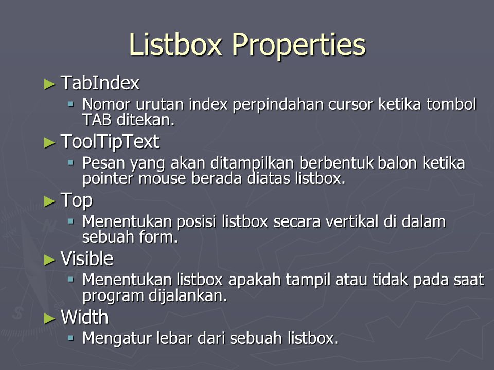 Listbox Properties TabIndex ToolTipText Top Visible Width