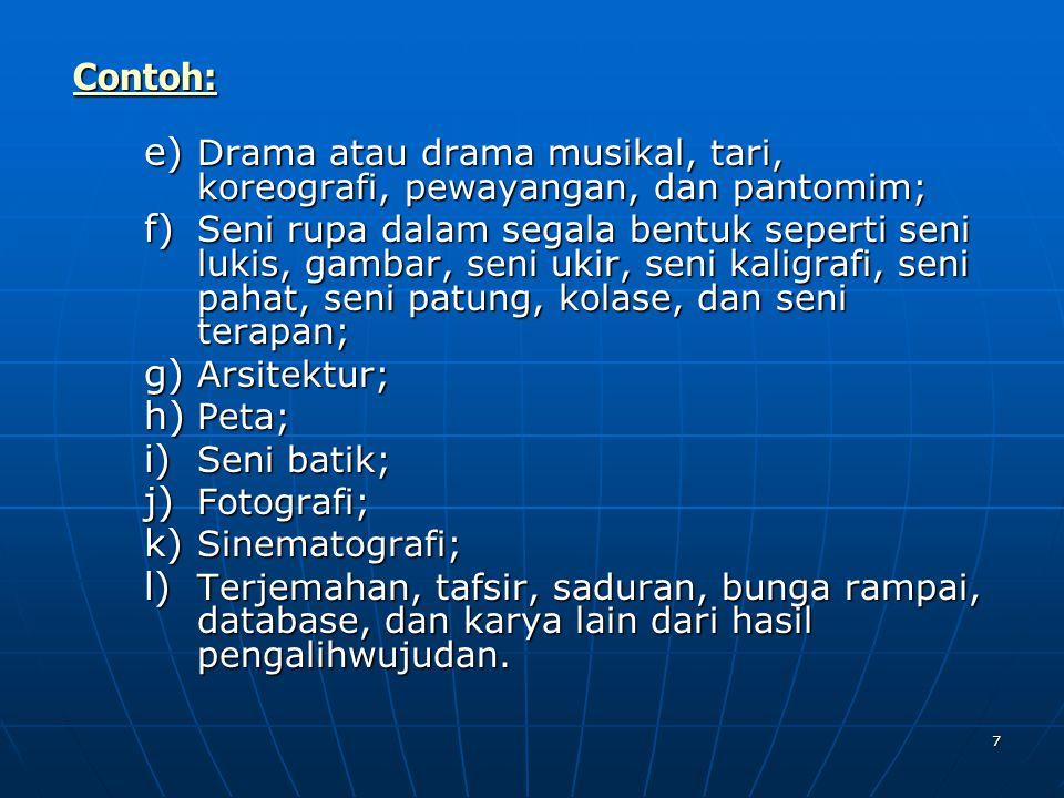 Contoh: Drama atau drama musikal, tari, koreografi, pewayangan, dan pantomim;