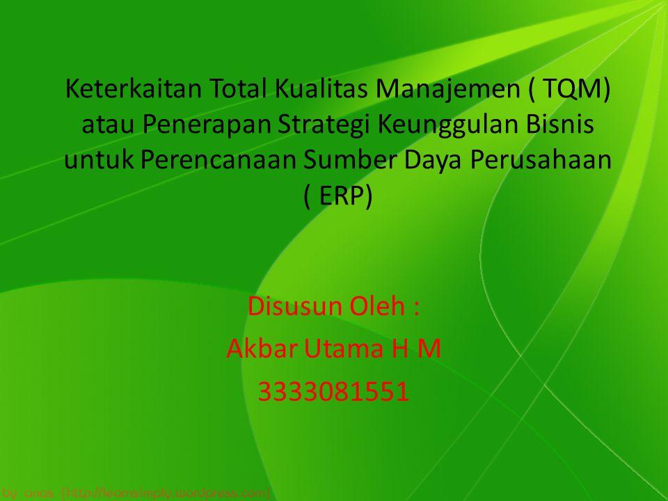 Disusun Oleh : Akbar Utama H M 3333081551