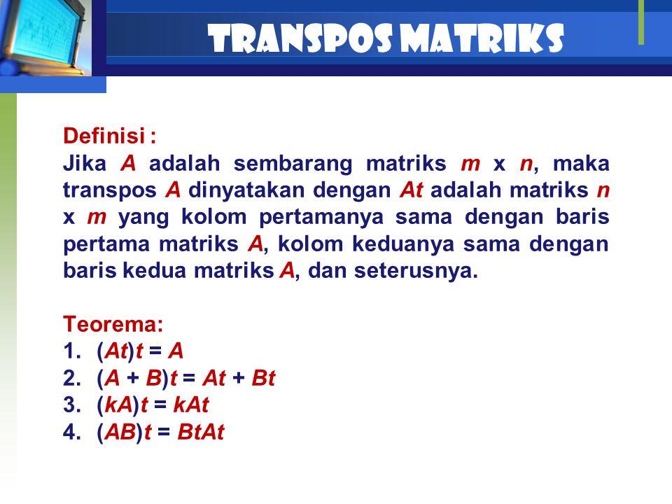 TRANSPOS MATRIKS Definisi :