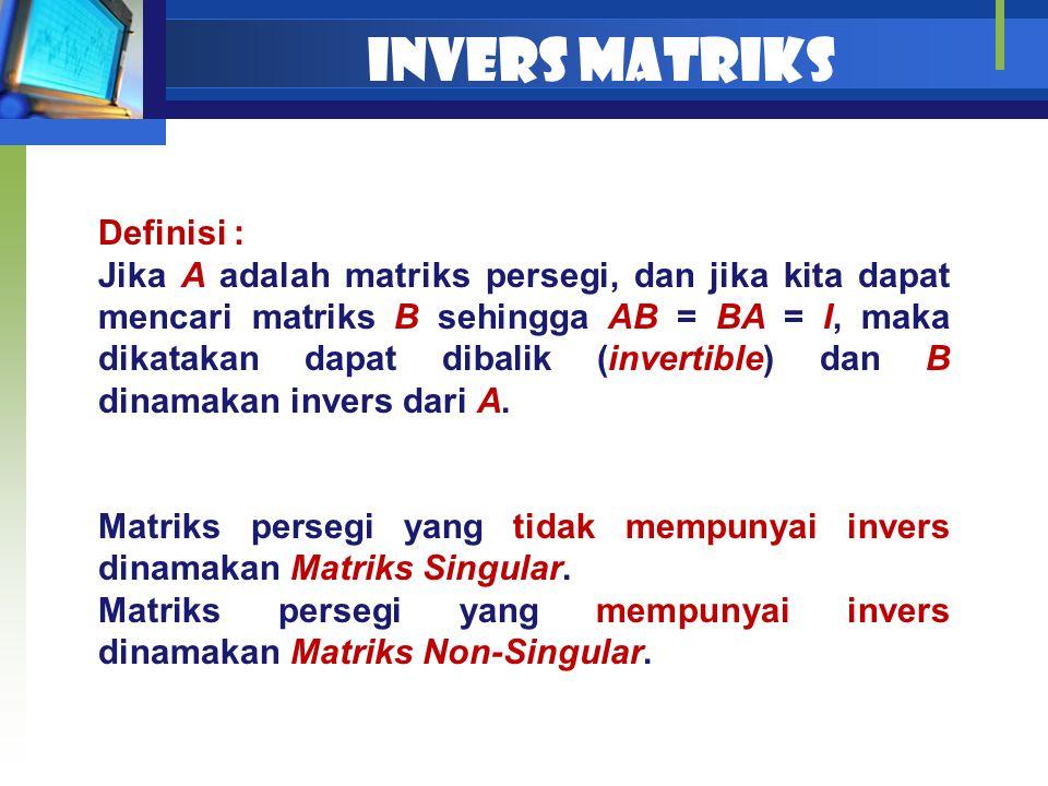 INVERS MATRIKS Definisi :