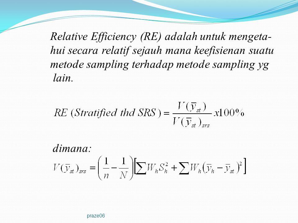 Relative Efficiency (RE) adalah untuk mengeta-