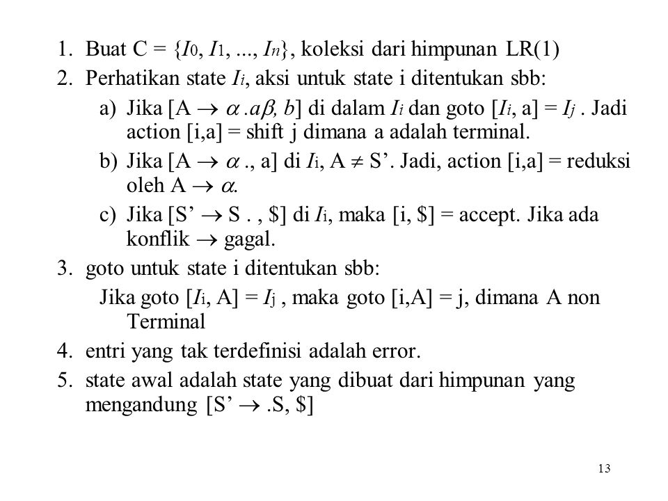 Buat C = {I0, I1, ..., In}, koleksi dari himpunan LR(1)