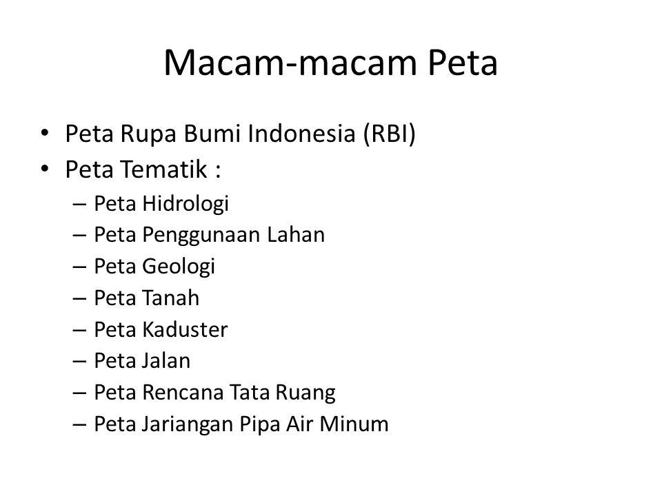 Macam-macam Peta Peta Rupa Bumi Indonesia (RBI) Peta Tematik :