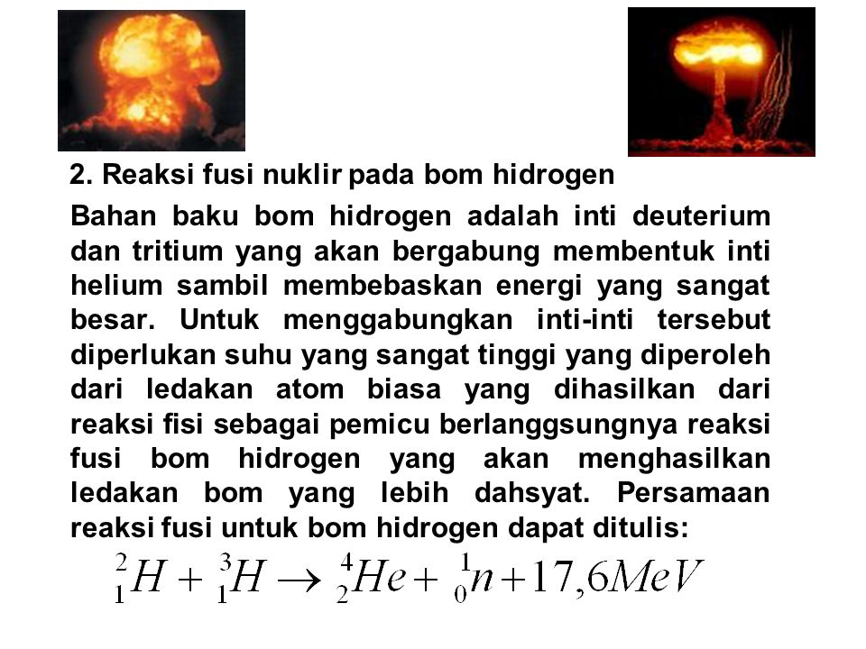 2. Reaksi fusi nuklir pada bom hidrogen