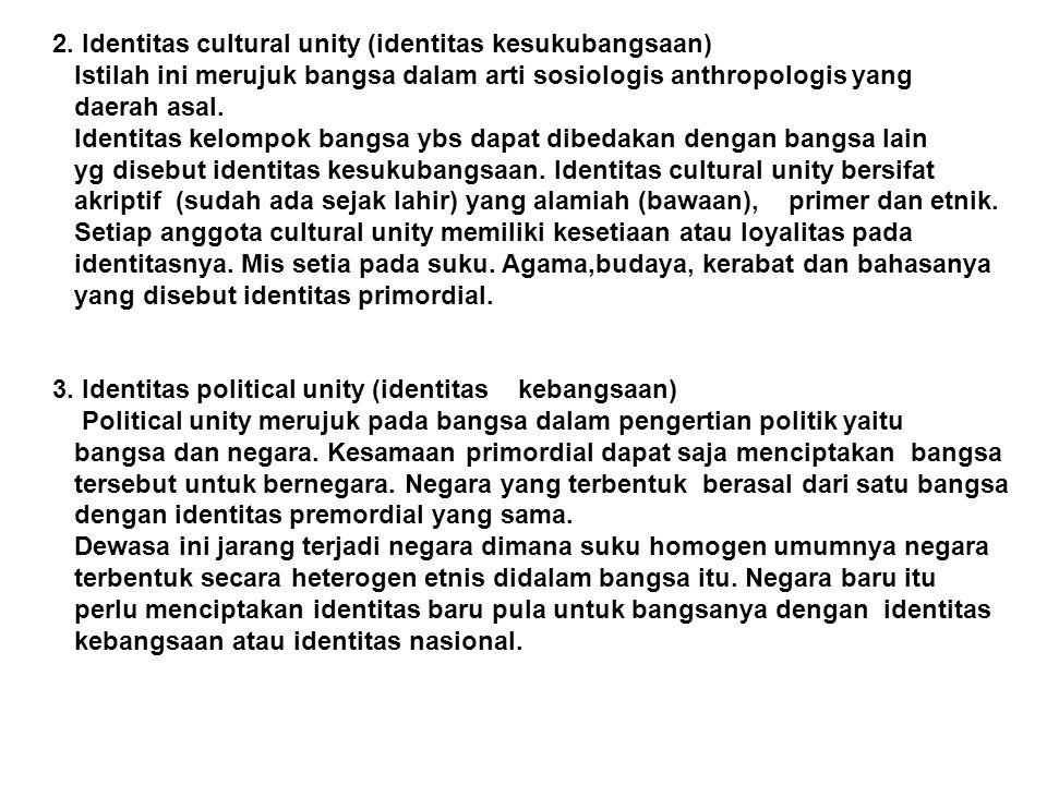 2. Identitas cultural unity (identitas kesukubangsaan)