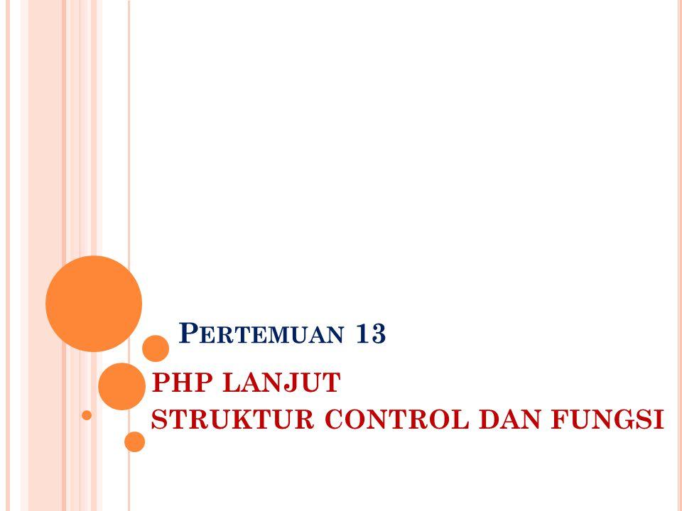 PHP LANJUT STRUKTUR CONTROL DAN FUNGSI