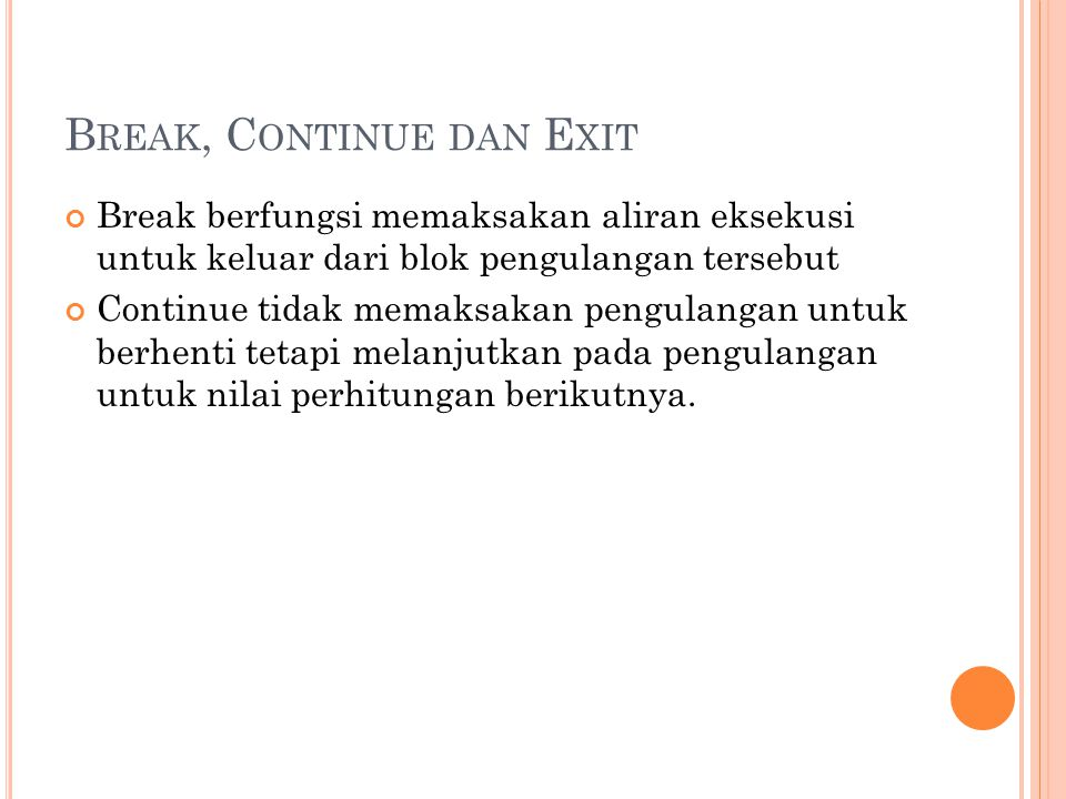 Break, Continue dan Exit