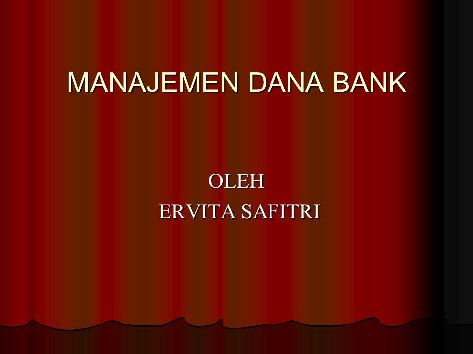 MANAJEMEN DANA BANK OLEH ERVITA SAFITRI