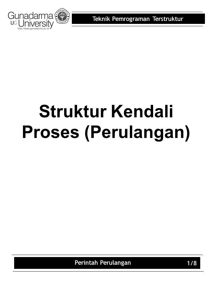 Struktur Kendali Proses (Perulangan)