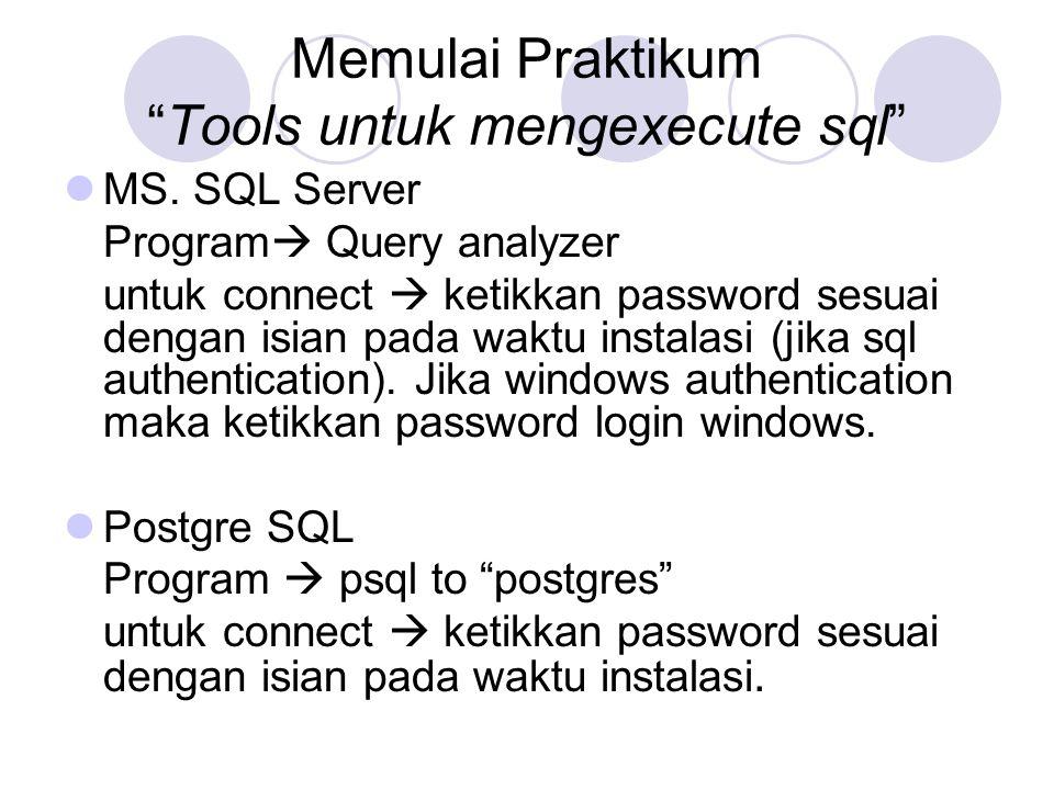 Memulai Praktikum Tools untuk mengexecute sql
