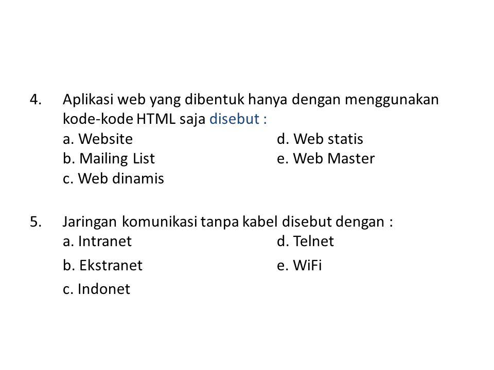 Aplikasi web yang dibentuk hanya dengan menggunakan kode-kode HTML saja disebut :