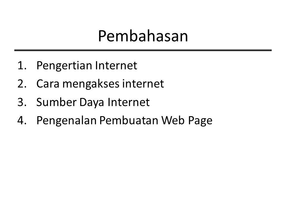 Pembahasan Pengertian Internet Cara mengakses internet