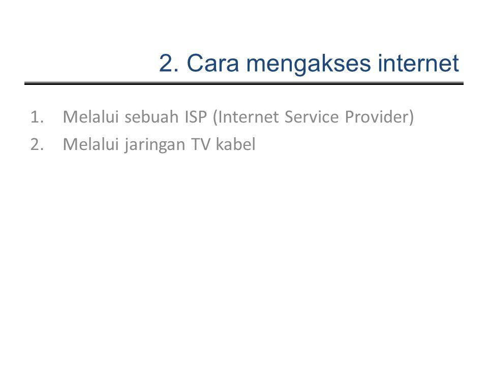2. Cara mengakses internet