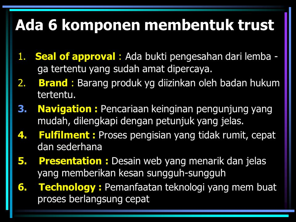 Ada 6 komponen membentuk trust
