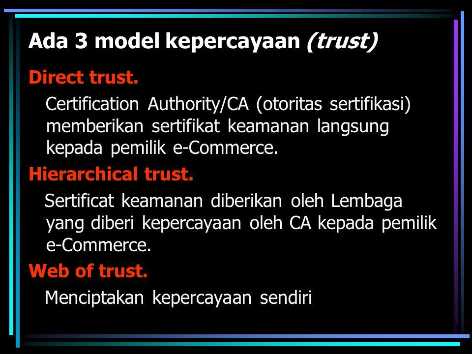 Ada 3 model kepercayaan (trust)