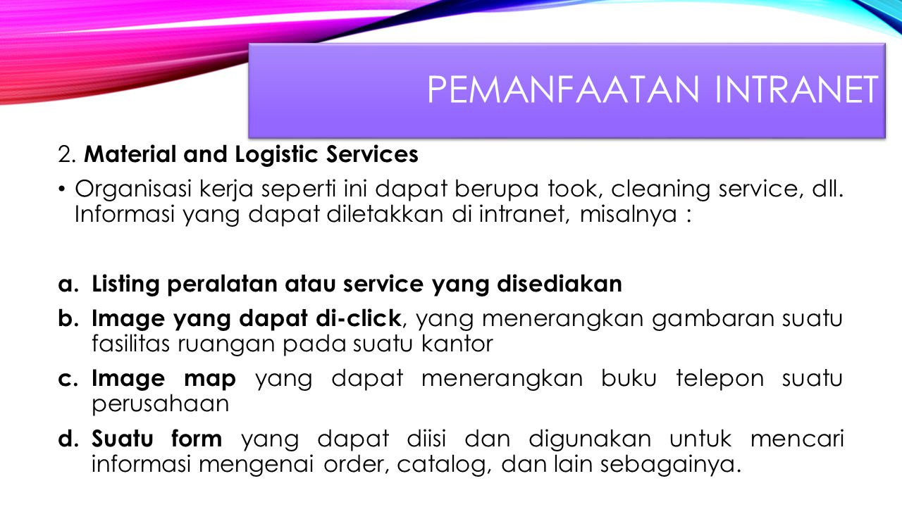 Pemanfaatan Intranet 2. Material and Logistic Services