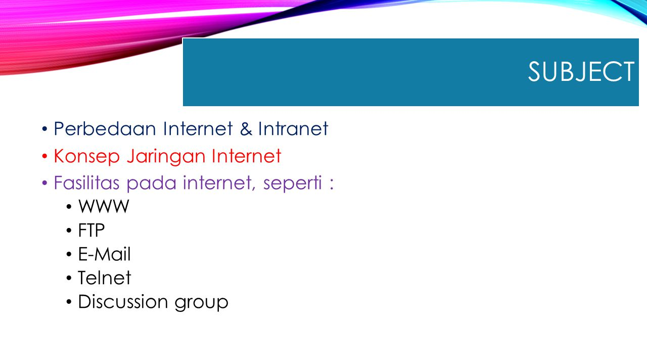 Subject Perbedaan Internet & Intranet Konsep Jaringan Internet