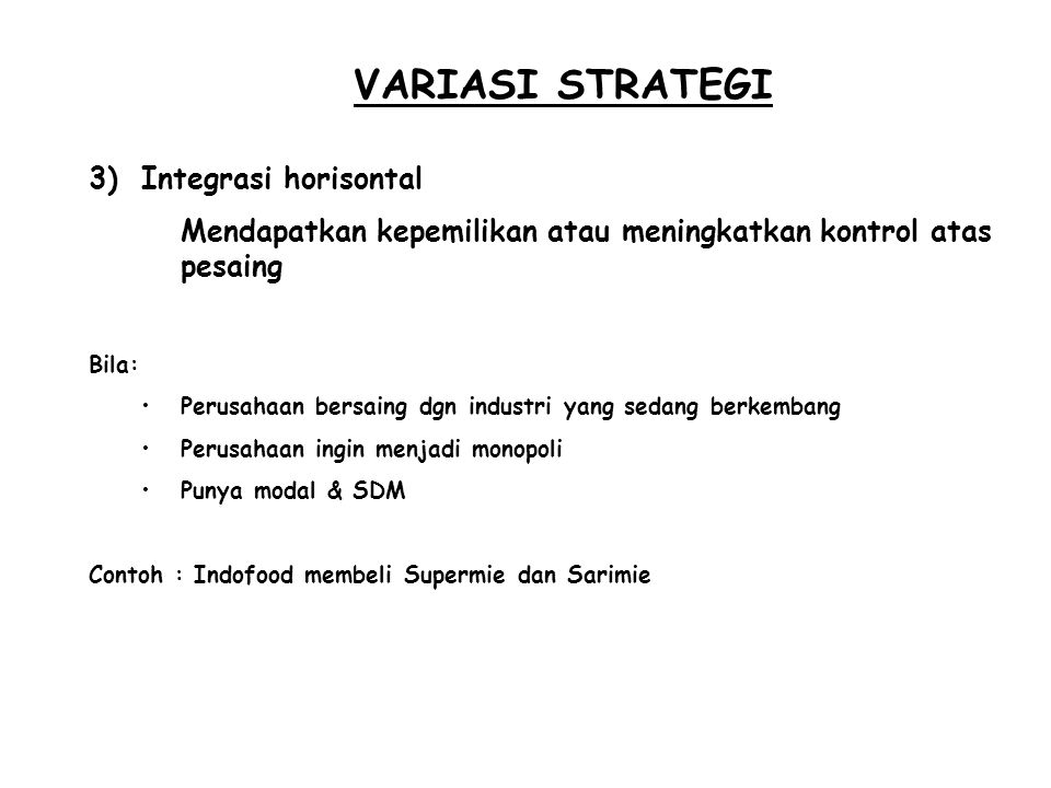 VARIASI STRATEGI Integrasi horisontal