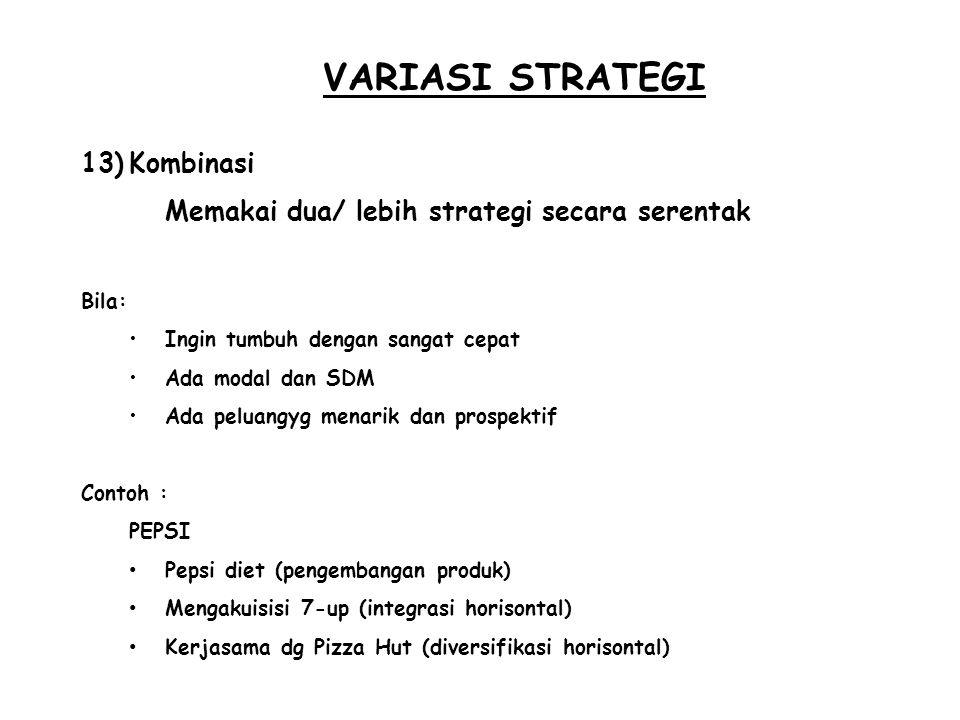 VARIASI STRATEGI Kombinasi Memakai dua/ lebih strategi secara serentak