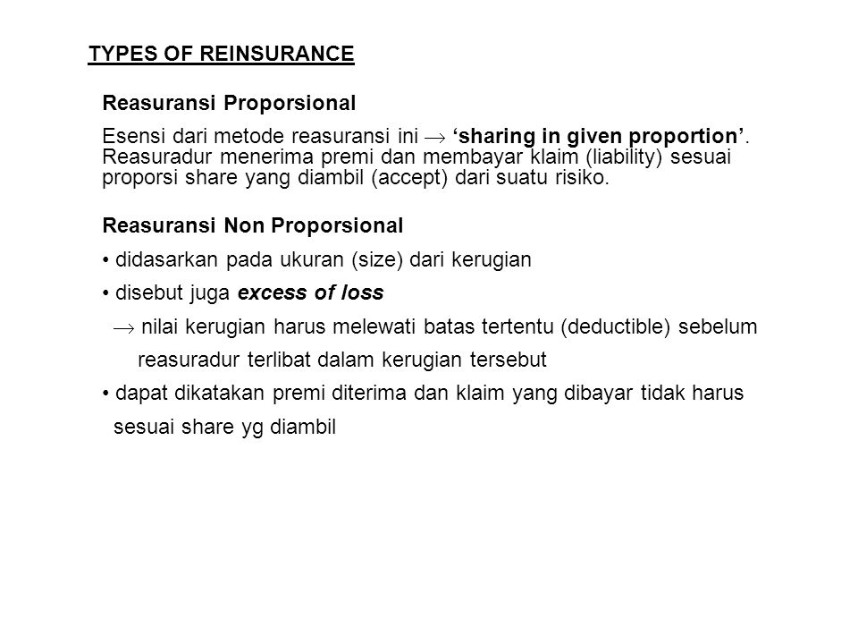 TYPES OF REINSURANCE Reasuransi Proporsional.