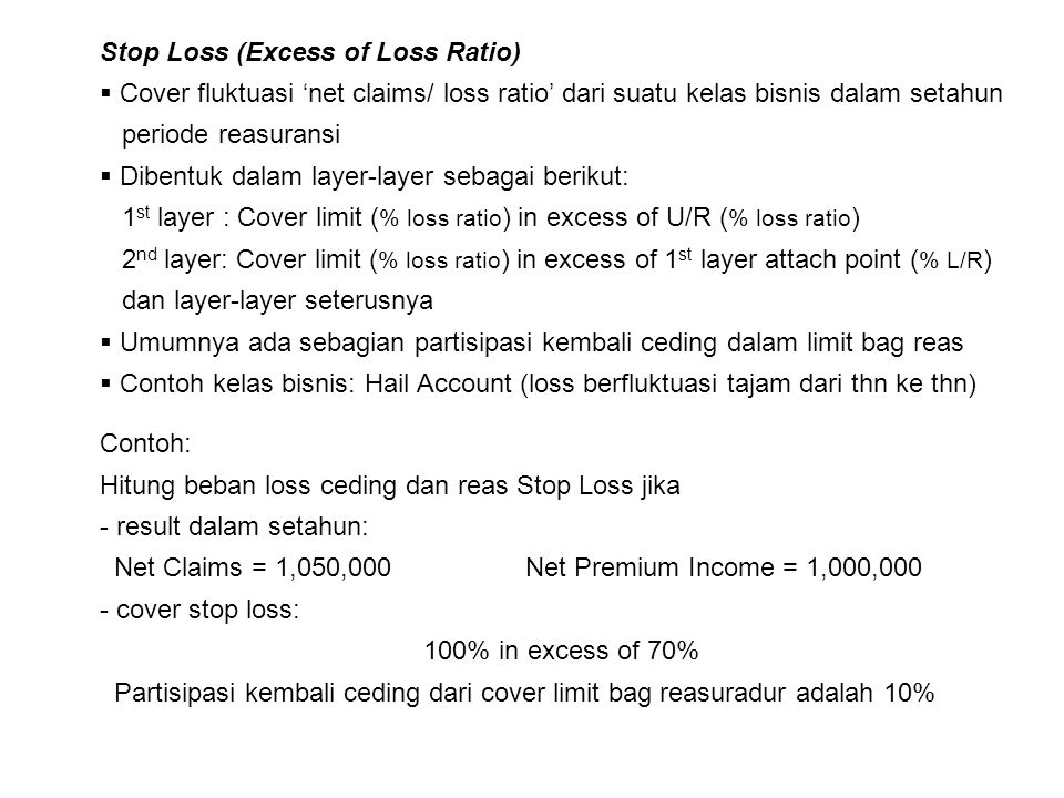 Stop Loss (Excess of Loss Ratio)