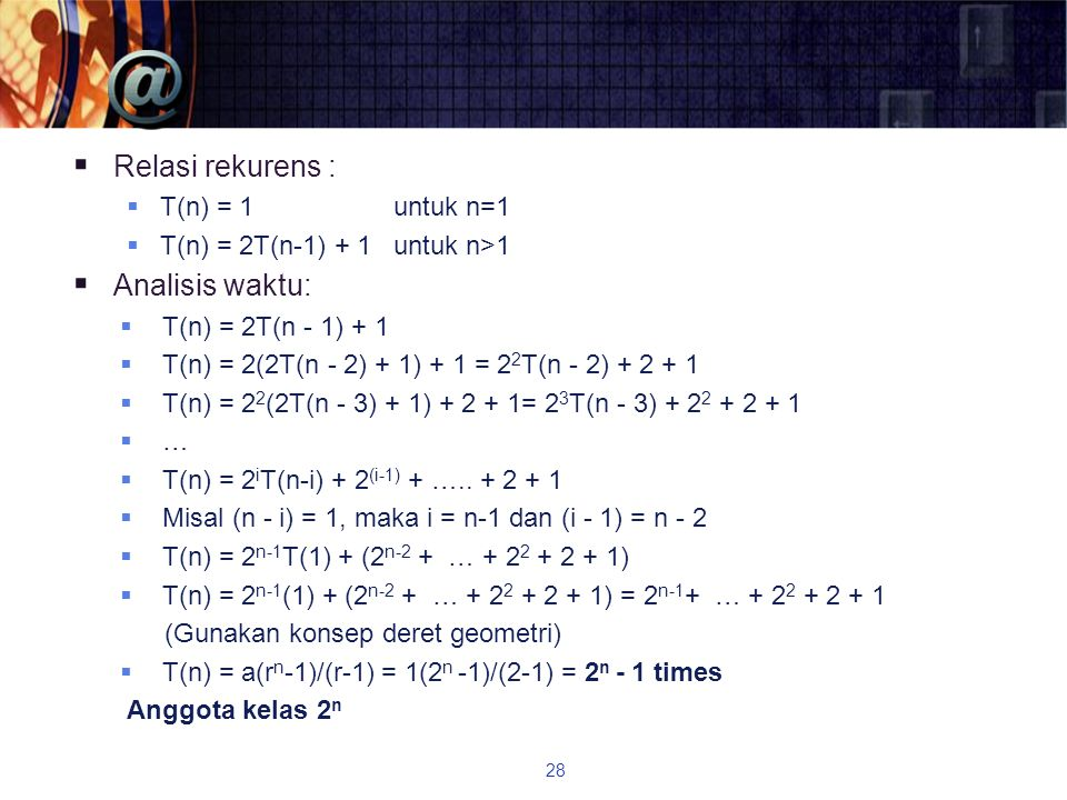 Relasi rekurens : Analisis waktu: T(n) = 1 untuk n=1