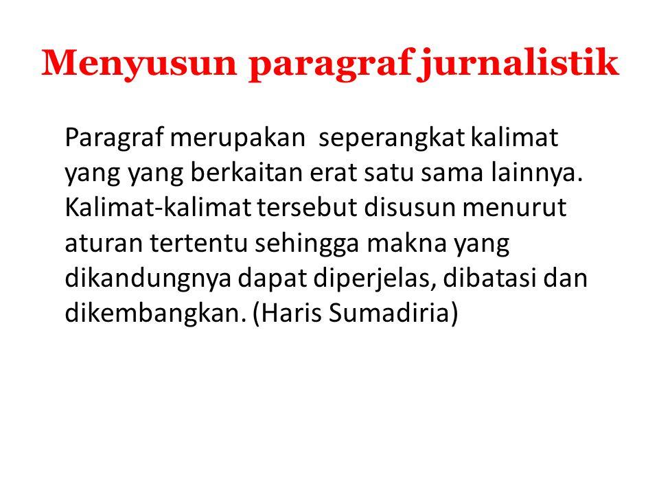 Menyusun paragraf jurnalistik