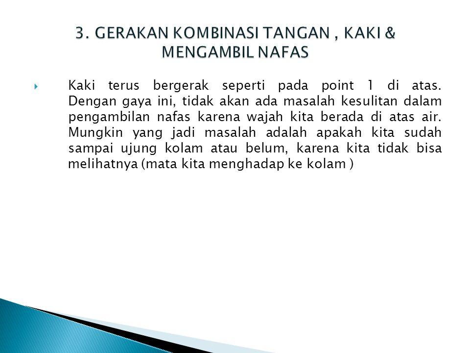 3. GERAKAN KOMBINASI TANGAN , KAKI & MENGAMBIL NAFAS