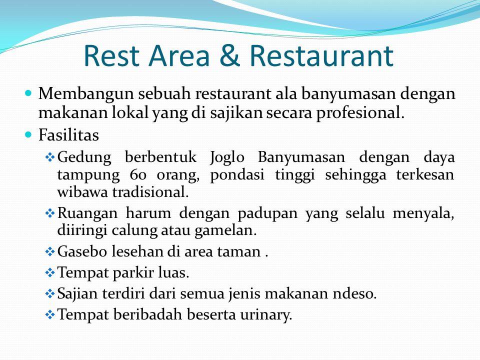 Rest Area & Restaurant Membangun sebuah restaurant ala banyumasan dengan makanan lokal yang di sajikan secara profesional.