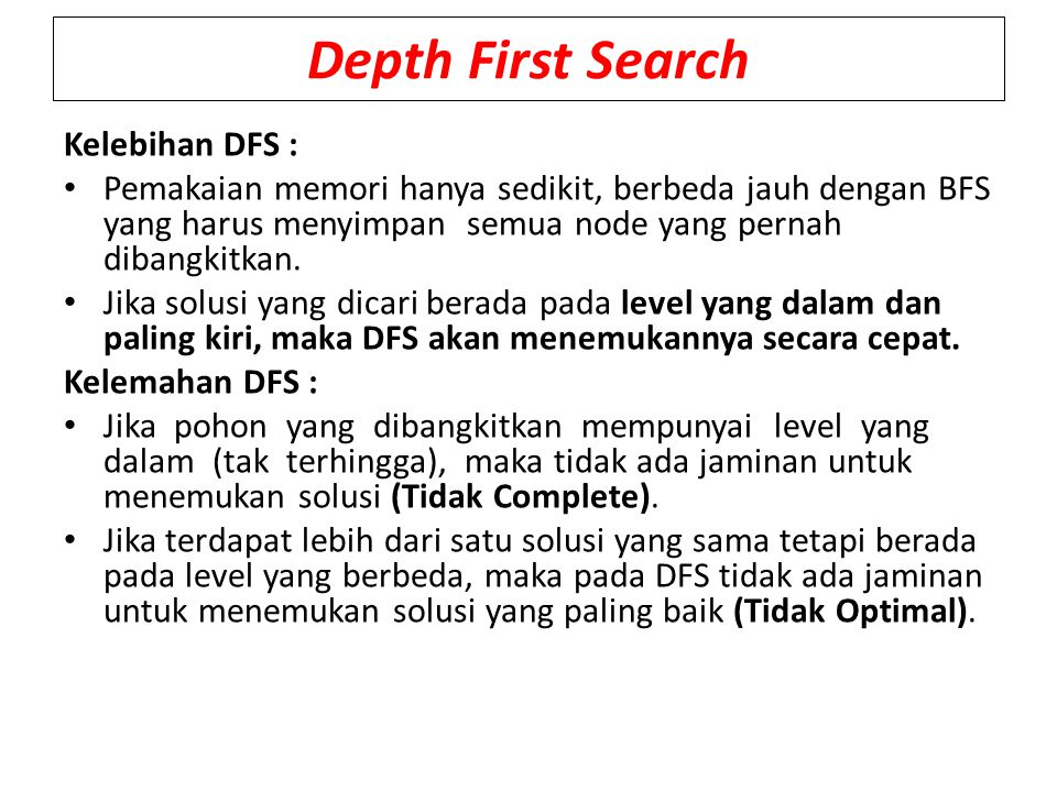 Depth First Search Kelebihan DFS :