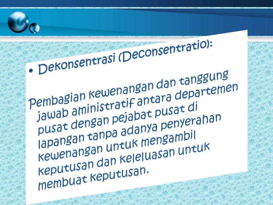 Dekonsentrasi (Deconsentratio):