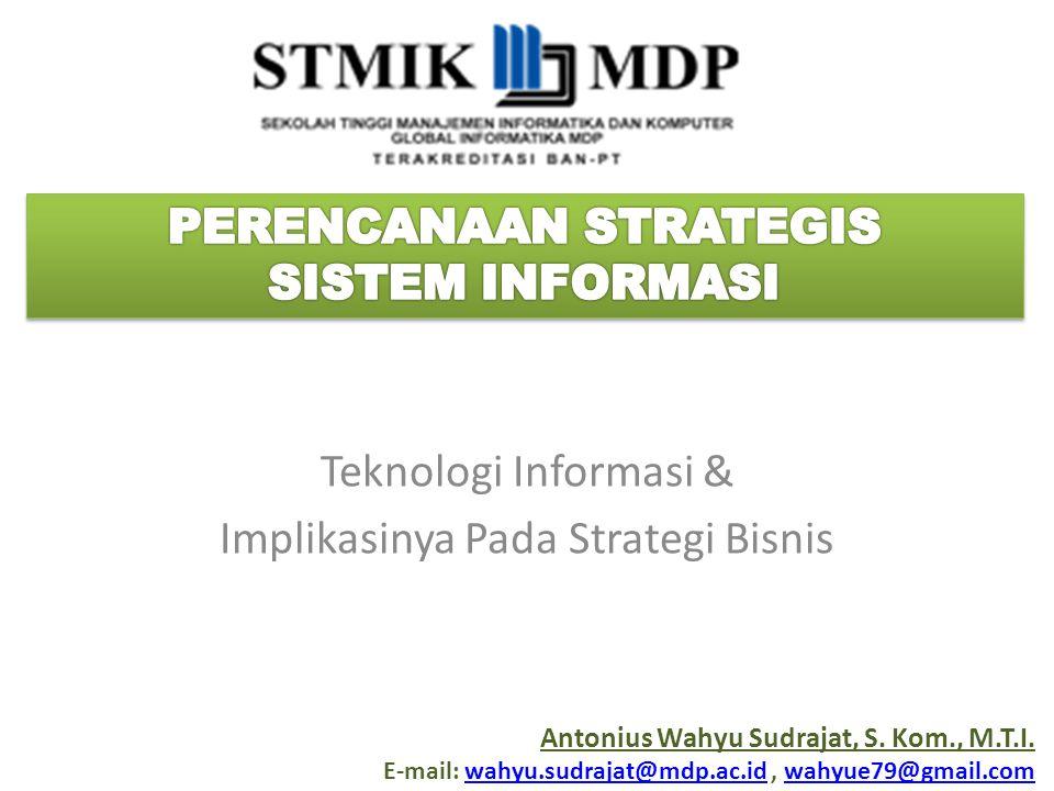 Teknologi Informasi & Implikasinya Pada Strategi Bisnis
