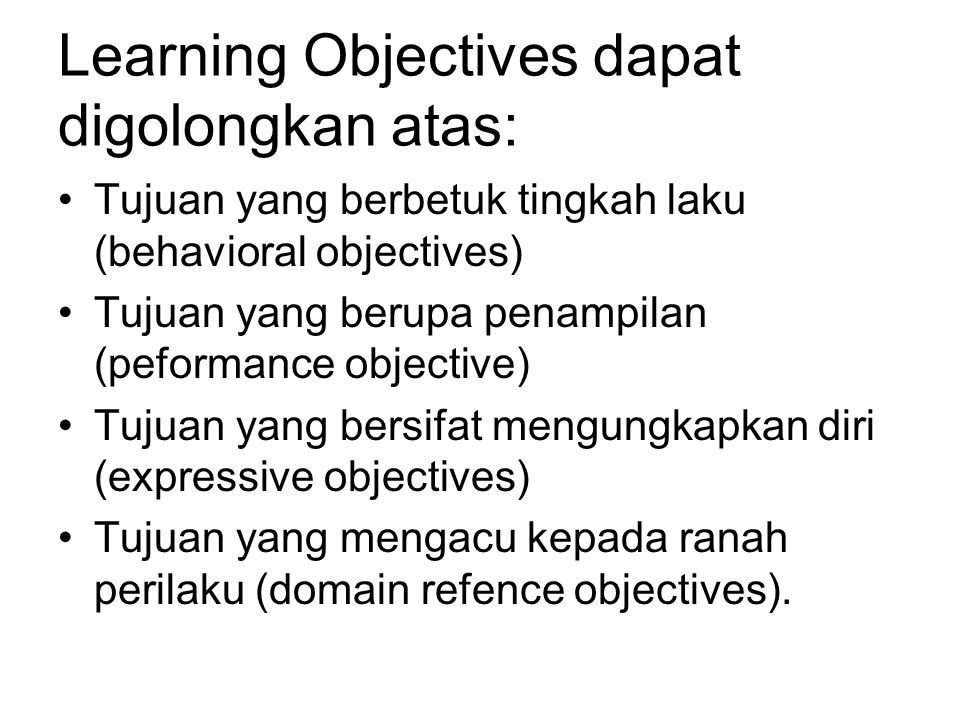 Learning Objectives dapat digolongkan atas: