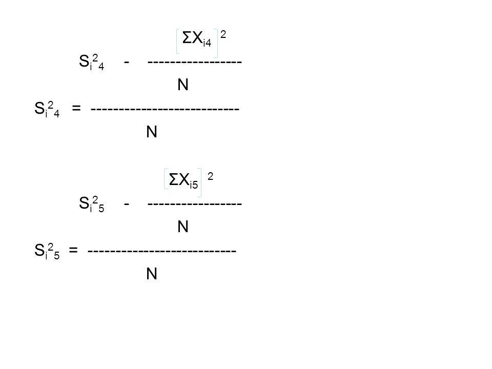 ΣXi4 2 Si24 - ----------------- N. Si24 = --------------------------- ΣXi5 2. Si25 - -----------------