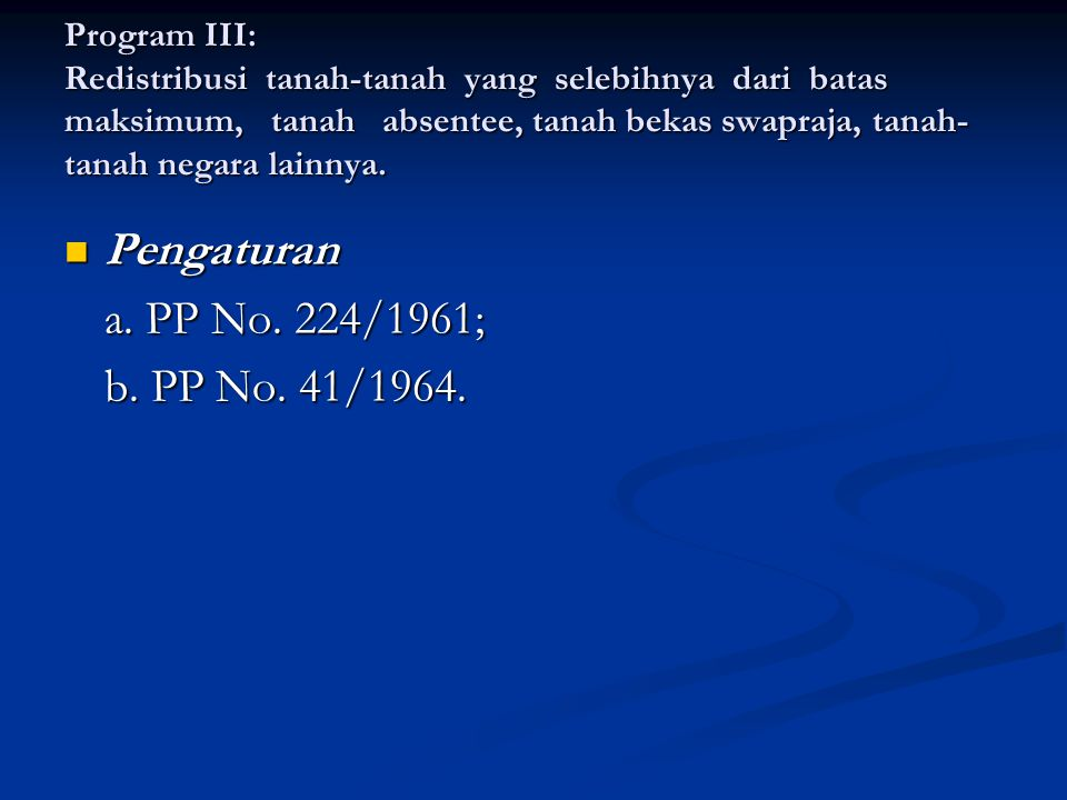 Pengaturan a. PP No. 224/1961; b. PP No. 41/1964.