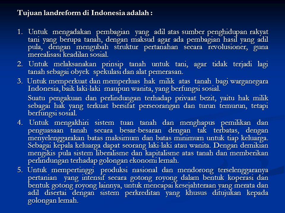 Tujuan landreform di Indonesia adalah :