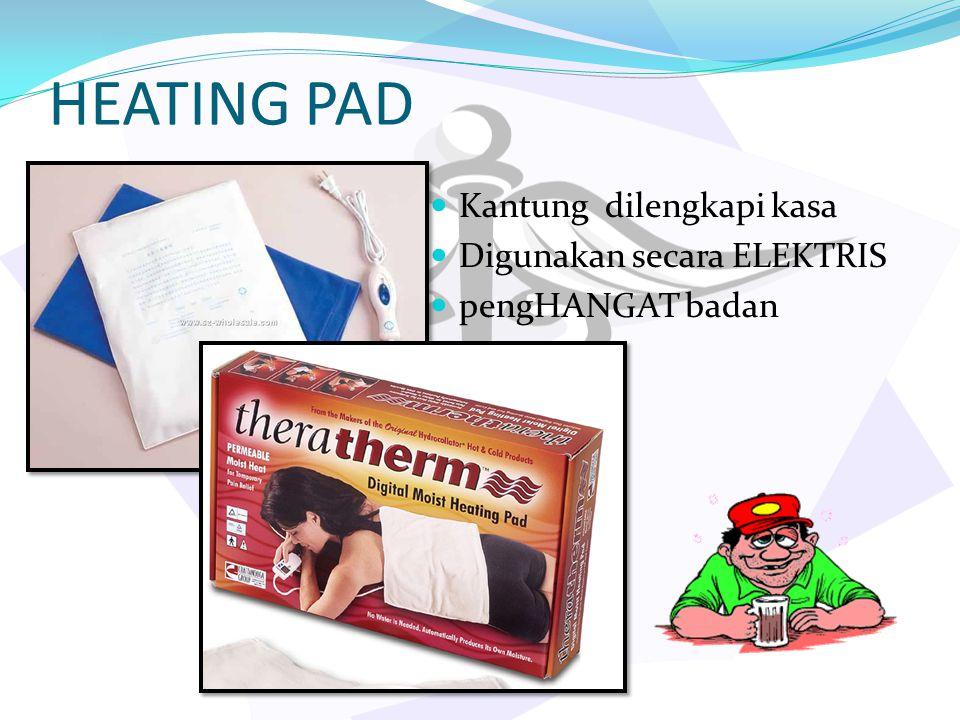 HEATING PAD Kantung dilengkapi kasa Digunakan secara ELEKTRIS