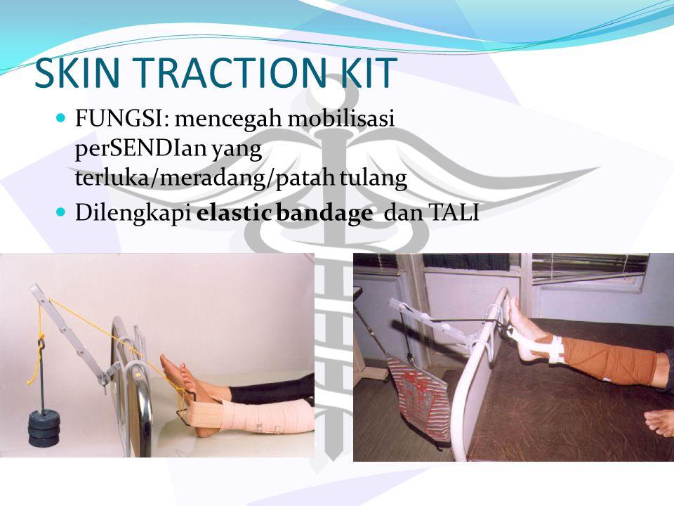 SKIN TRACTION KIT FUNGSI: mencegah mobilisasi perSENDIan yang terluka/meradang/patah tulang.