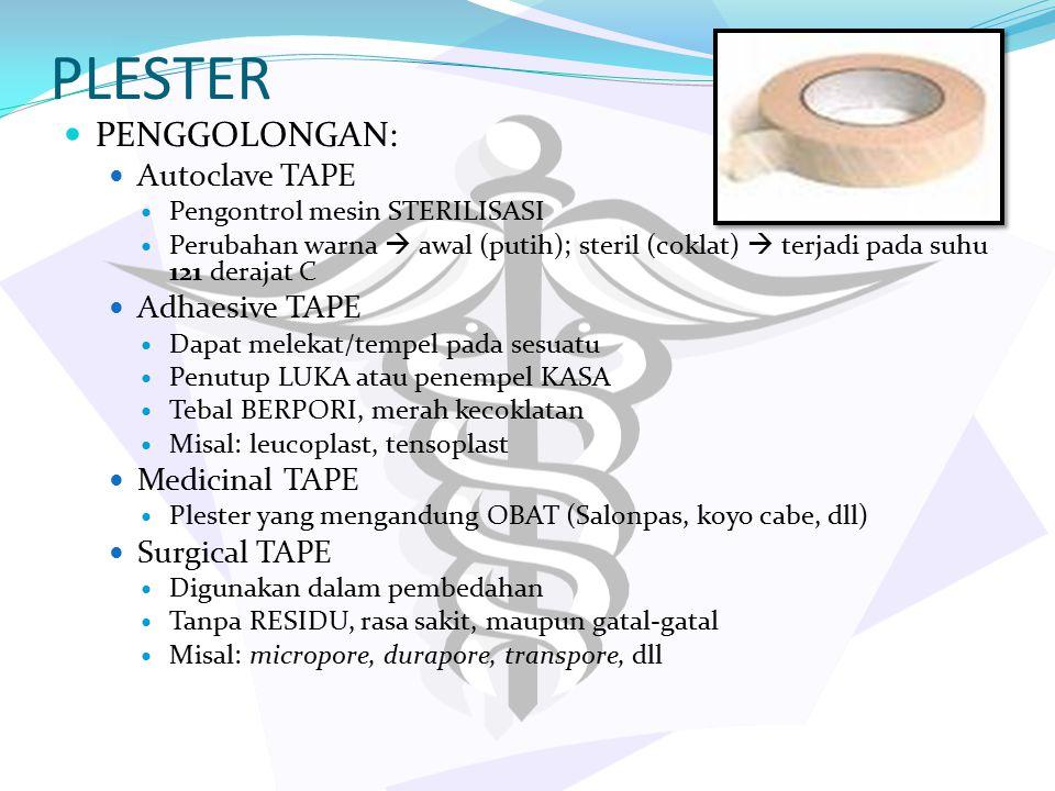 PLESTER PENGGOLONGAN: Autoclave TAPE Adhaesive TAPE Medicinal TAPE