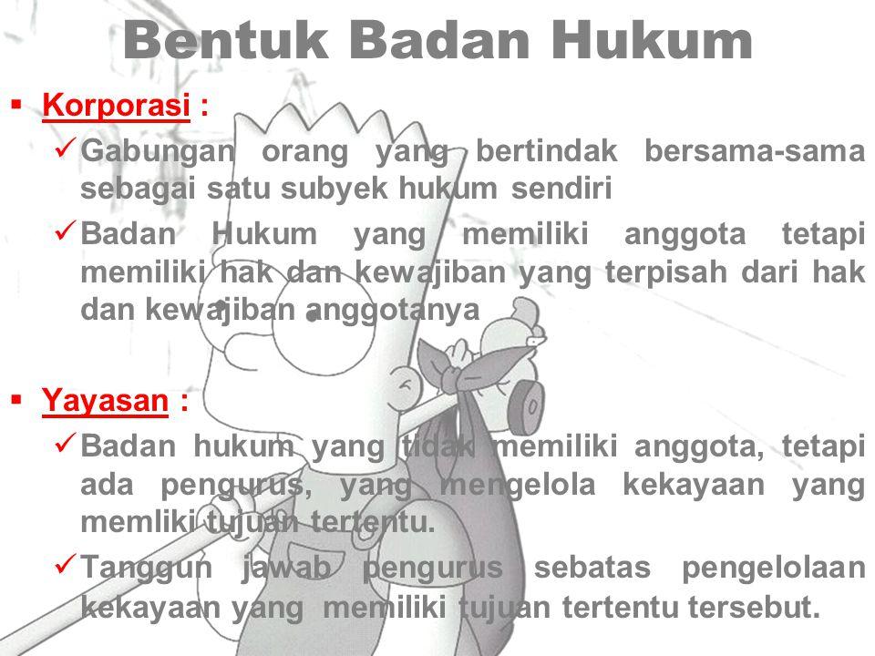Bentuk Badan Hukum Korporasi :