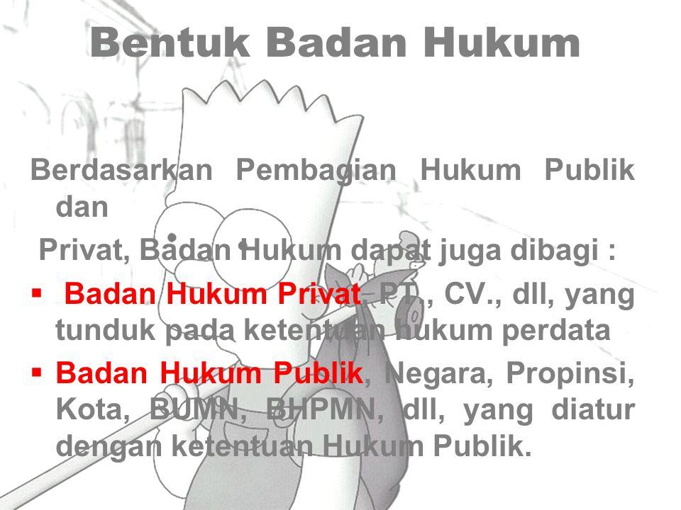 Bentuk Badan Hukum Berdasarkan Pembagian Hukum Publik dan