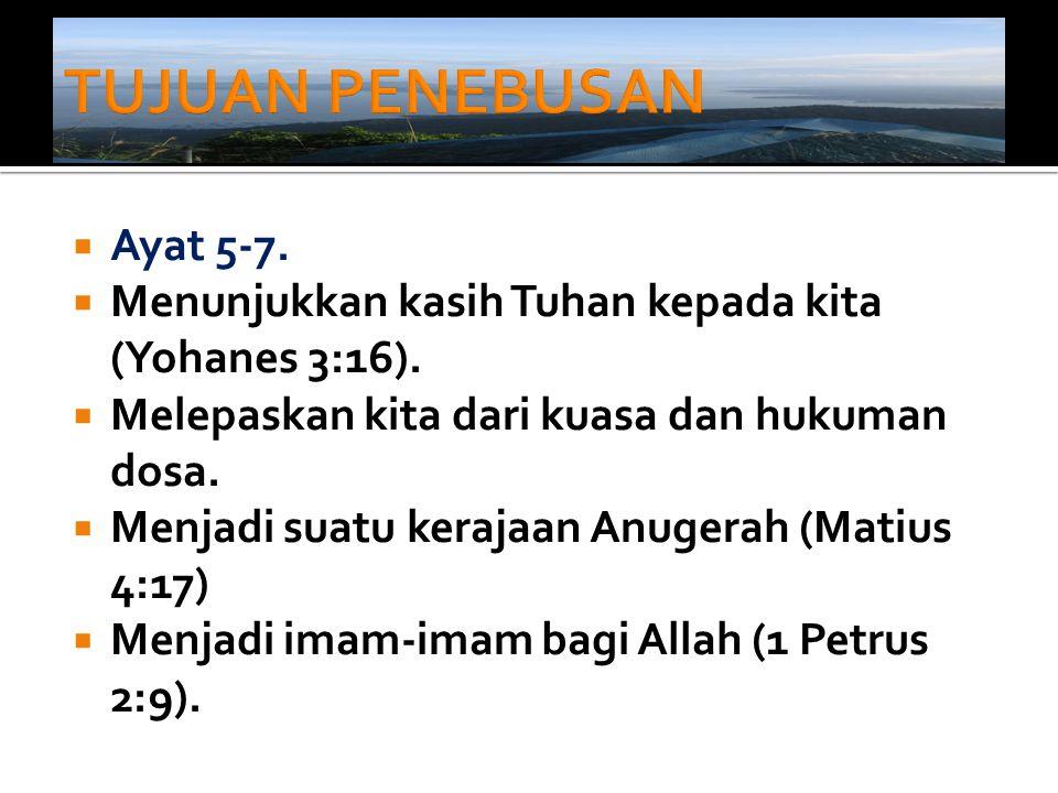 TUJUAN PENEBUSAN Ayat 5-7.