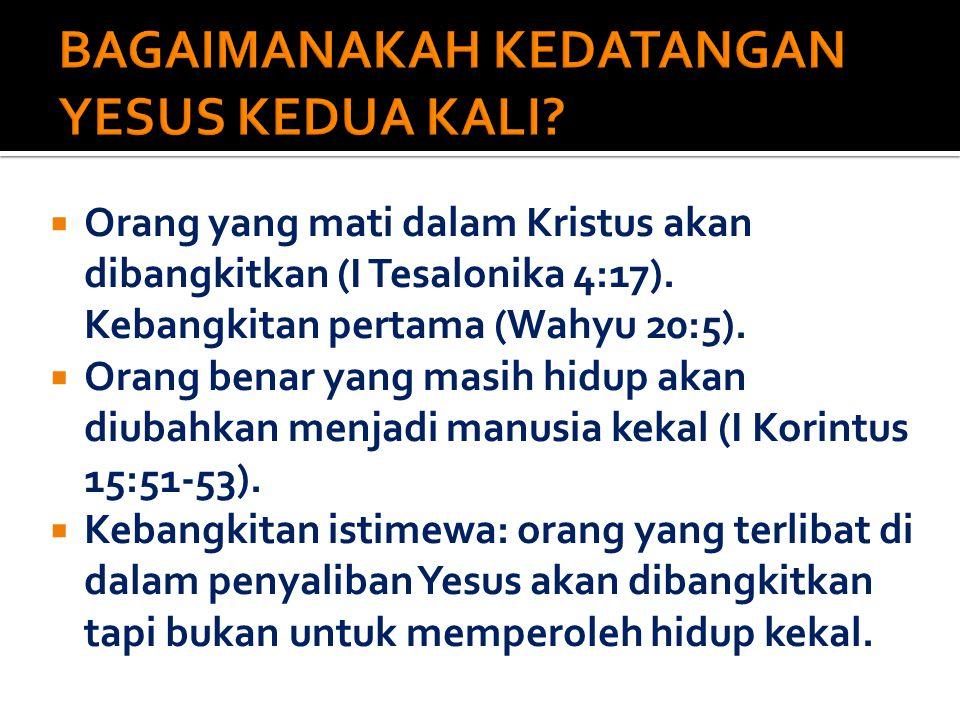 BAGAIMANAKAH KEDATANGAN YESUS KEDUA KALI