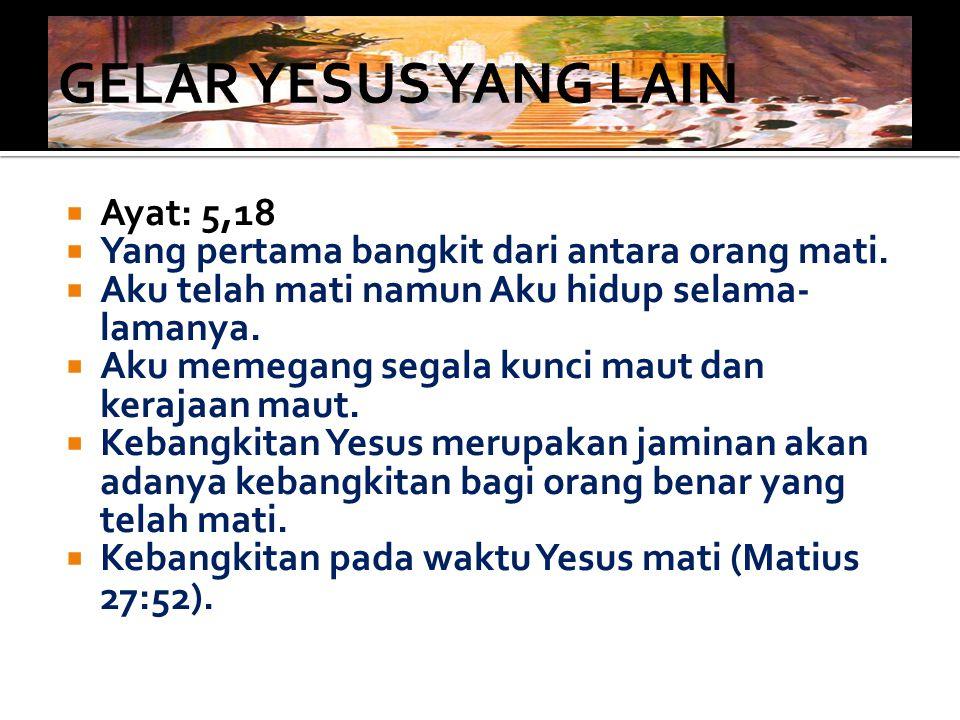 GELAR YESUS YANG LAIN Ayat: 5,18