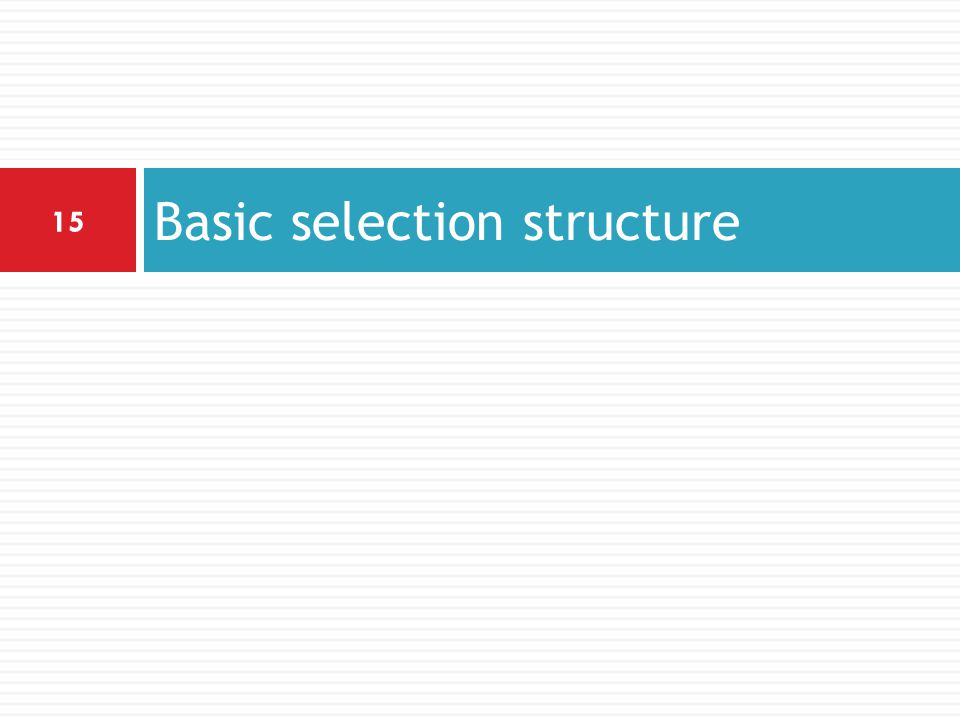 Basic selection structure