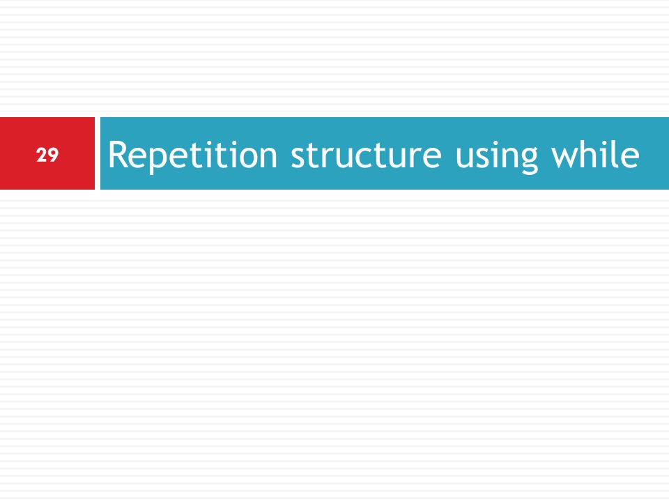 Repetition structure using while