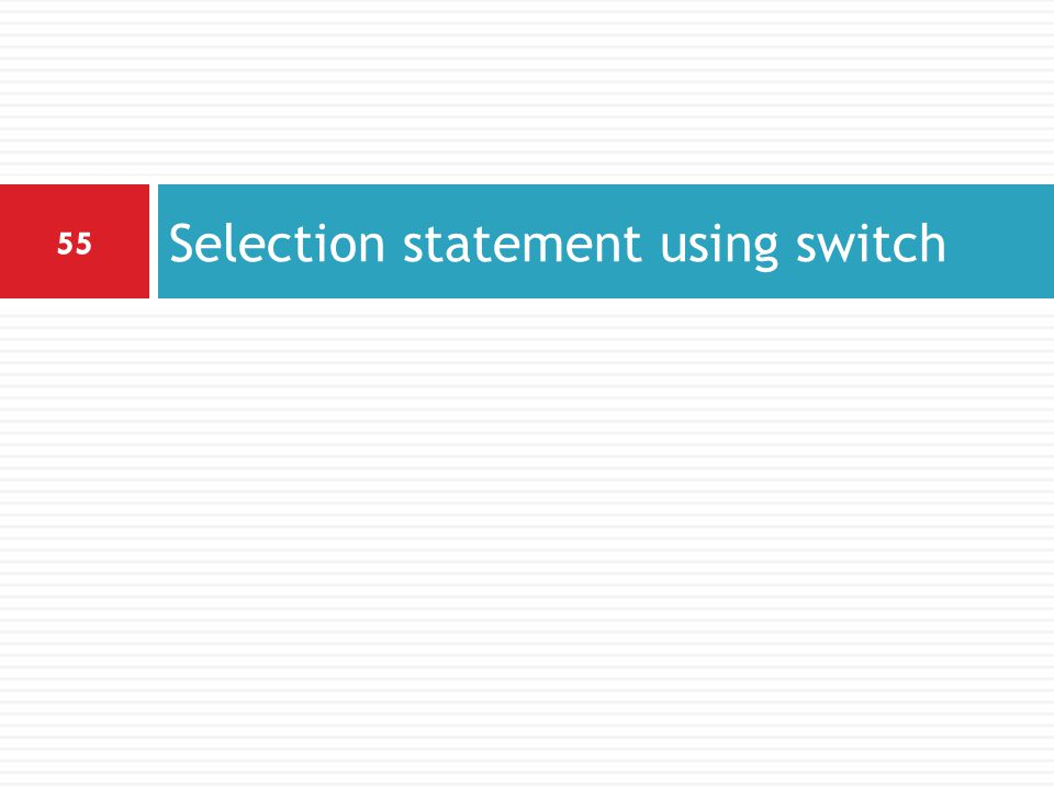 Selection statement using switch
