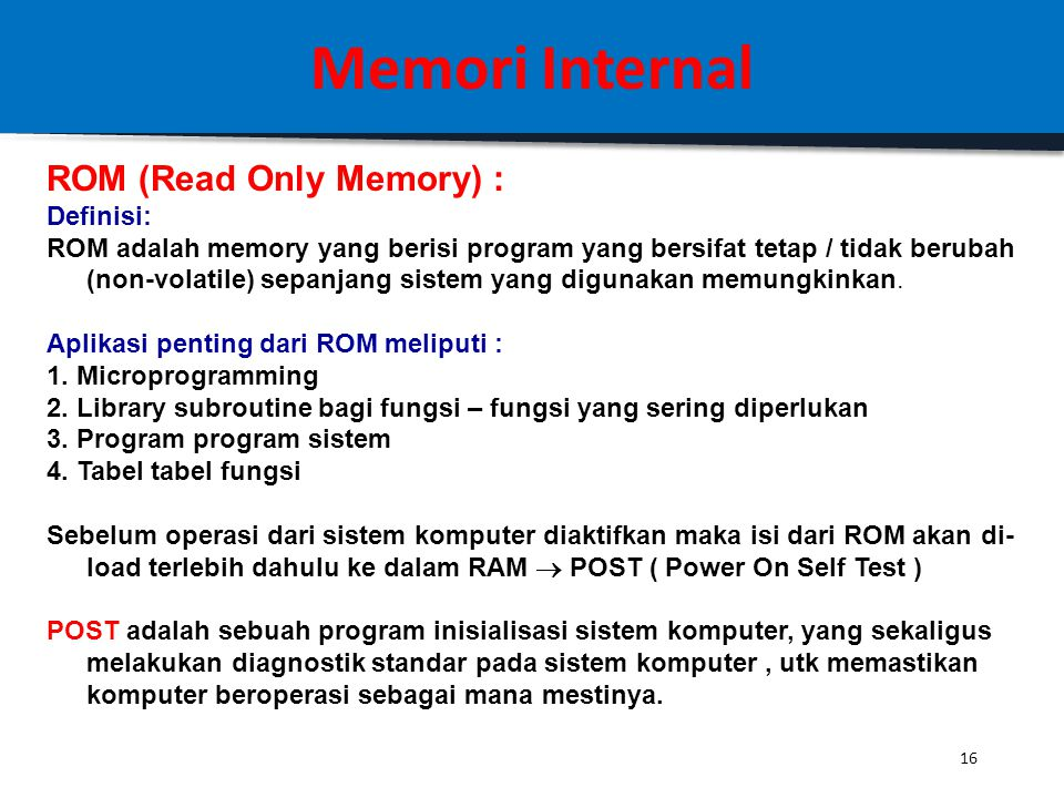 Memori Internal ROM (Read Only Memory) : Definisi: