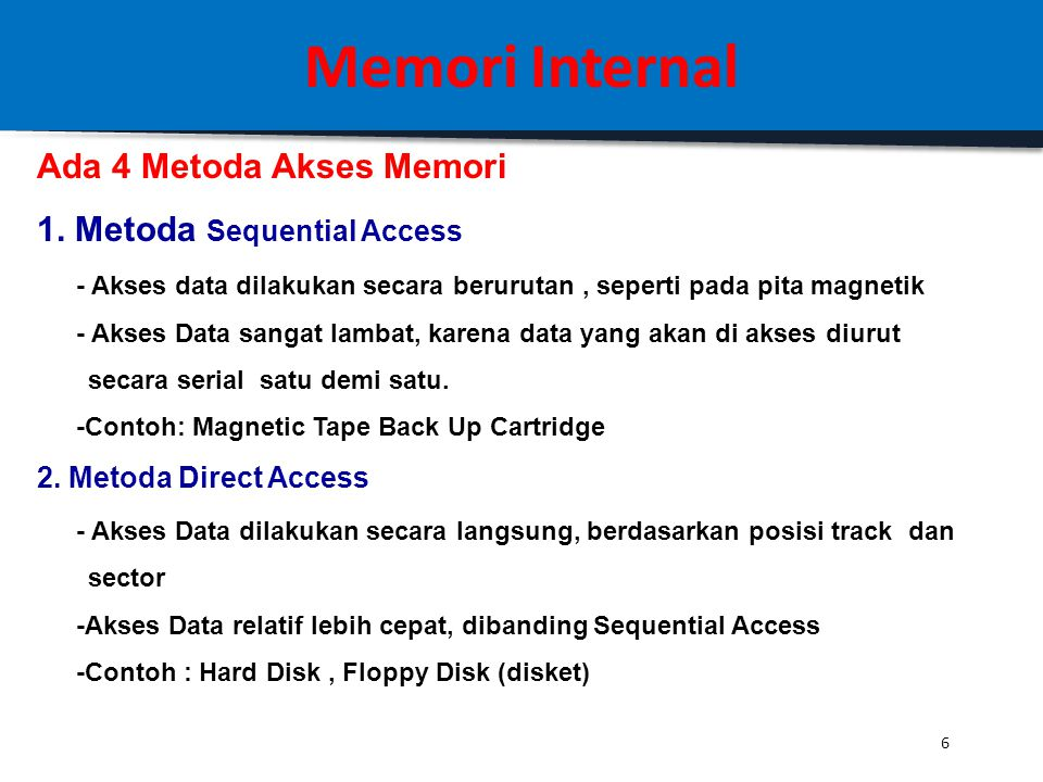 Memori Internal Ada 4 Metoda Akses Memori 1. Metoda Sequential Access